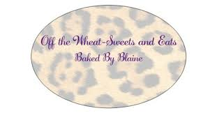 <b>Off the</b> Wheat <b>Sweets</b> and Eats-Baked By Blaine