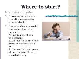 writing the character analysis essay your ticket to a great essay where to start 1 select a story you like
