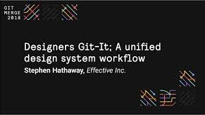 System Design Interview Github Designers Git It A Unified Design System Workflow Git Merge 2018