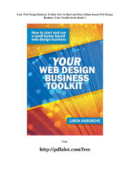 How To Start A Web Design Business From Home Your Web Design Business Toolkit How To Start And Run A Home