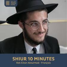 Shiur 10 Minutes, Reb Eitan Abourmad