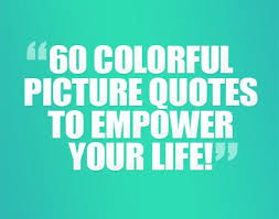 Empowerment Quotes Impressive Images 48 Colorful Picture Quotes To Empower Your Life