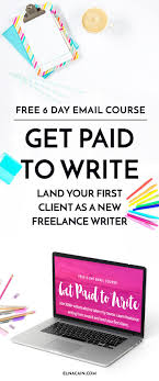ideas about writing jobs writing sites get paid to write online email course learn to be a lance writer