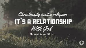 Christianity Is Not A Religion It Is A Relationshi