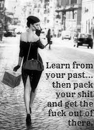 Learn from your past... #Quotes | Fucking Inappropriate | Pinterest
