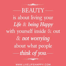 Quotes For Being Beautiful Inside And Out