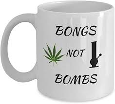 Shop bongs mugs from cafepress. Amazon Com Weed Coffee Mug Bongs Not Bombs Funny Marijuana Cannabis Bong Stoner 420 Gifts Unique Ganja Rastafarian Pot Thc 11oz Ceramic Cup Mary Jane Gift Peace Movement Kitchen Dining
