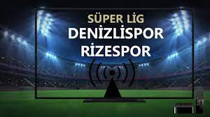Denizlispor Rizespor maçı canlı izle - Finans Ajans
