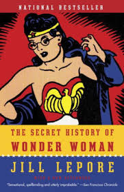 read reviews the secret history of wonder woman read an excerpt of this book