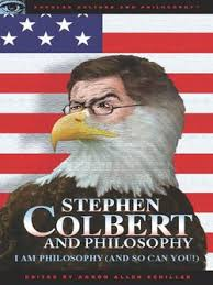 Stephen Colbert and Philosophy by Aaron Schiller