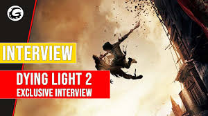 Dying Light Exclusive Content Dying Light 2 E3 2019 Exclusive Interview Gaming Instincts