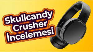 Skullcandy Crusher ANC Kablosuz Bluetooth Kulaklık İncelemesi - YouTube