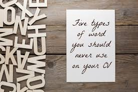types of word you should never use on your cv cv words five types of word you should never use on your cv