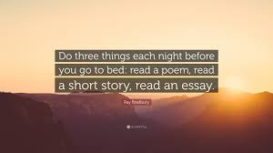 ray bradbury quote do three things each night before you go to ray bradbury quote do three things each night before you go to bed