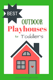 best outdoor playhouses for toddlers