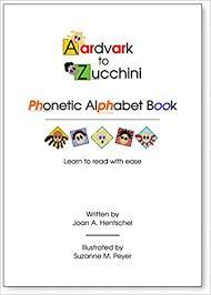 Enter the international phonetic alphabet. Aardvark To Zucchini Phonetic Alphabet Book Joan Hentschel Suzanne Peyer 9780692262429 Amazon Com Books