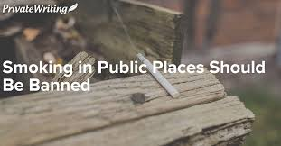 smoking in public places must be banned v jpg