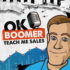 Ok Boomer Teach me Sales