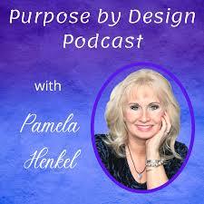 Purpose by Design with Pamela Henkel