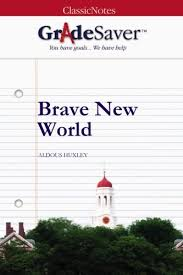 brave new world chapters summary and analysis gradesaver brave new world study guide