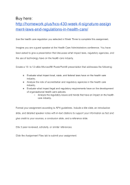 Hcs 430 Week 4 Signature Assignment Laws And Regulations In Health Ca