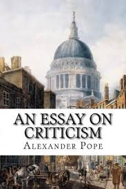 excellent ideas for creating alexander pope essay on criticism an essay on criticism analysis by alexander pope