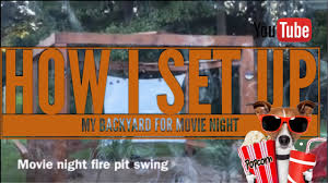Fire Pit Swing How I Set Up My Outdoor Movie Theater On My Fire Pit Swing Youtube