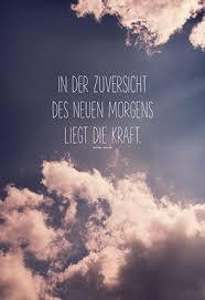 Nice Sprüche Zuversicht Images 50 Zitate Spruche Die Aufbauen Und