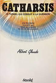 CATHARSIS LE TUNNEL QUI CONDU: Glaude, Albert: 9782760402294 ...