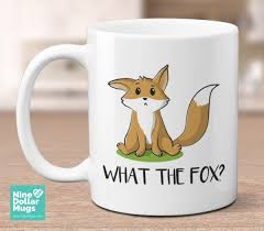 Quote Mugs Unique What The Fox Funny Pun Snarky Quote Mug Funny Mugs Pinterest