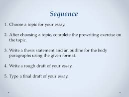 argumentative essay ppt video online  sequence choose a topic for your essay