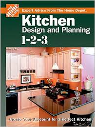 Kitchen Design And Planning 1 2 3: Create Your Blueprint For A Perfect  Kitchen (Home Depot ... 1 2 3): Home Depot: Amazon.com: Books