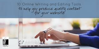 online writing and editing tools to help you produce quality  in the not too distant past websites were the exclusive of huge multinational enterprises and not particularly necessary for small or medium sized