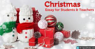 an essay on christmas for students and teachers my  essay on christmas