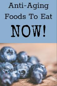 anti aging foods to eat now young skin look youthful anti