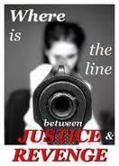 justice vs revenge essays  justice vs revenge essays