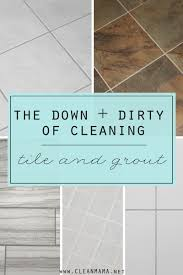the down dirty of cleaning tile and grout clean mama