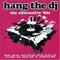 Hang the DJ: The Alternative 80s