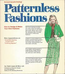 Design And Sew Your Own Clothes Patternless Fashions How To Design And Make Your Own