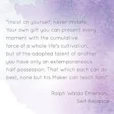 the best emerson self reliance ideas best  ralph waldo emerson self reliance