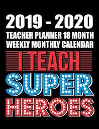 Teacher Organizer Planner 2019 2020 Teacher Planner 18 Month Weekly Monthly Calendar I