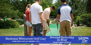 NATIONAL MINIATURE GOLF DAY – Second Saturday in May ...