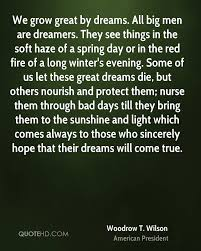 Great Dream Quotes Best of Woodrow T Wilson Quotes QuoteHD