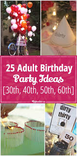 358 best Adult Birthday Party Ideas {30th, 40th, 50th, 60th} images on  Pinterest | Events, Birthdays and Cakes