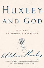 huxley and god essays on religious experience by aldous huxley 5132