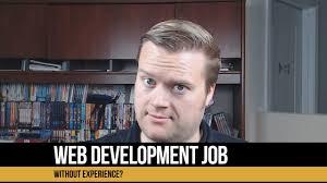 how do i get a web development job out experience how do i get a web development job out experience