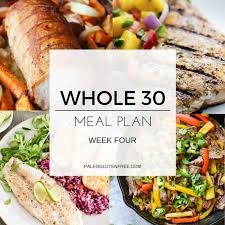 Planned Meals For A Week Whole 30 Meal Plan For 30 Days Paleo Gluten Free Eats