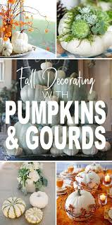 best diy crafts ideas fall decorating with pumpkins and gourds this blog post is filled with great