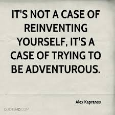 Quotes On Reinventing Yourself Best of Alex Kapranos Quotes QuoteHD