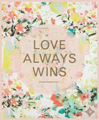 Love Always Wins Quotes Inspiration Love Always Wins Quotes